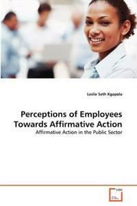 Perceptions of Employees Towards Affirmative Action