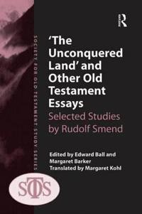 The Unconquered Land and Other Old Testament Essays