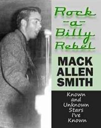 Rock-A-Billy Rebel: Known and Unknown Stars I've Known
