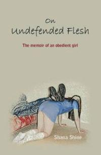 On Undefended Flesh