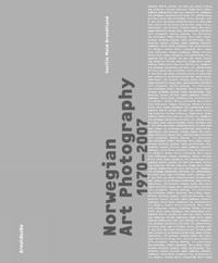 Norwegian Art Photography 1970-2007