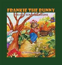 Frankie the Bunny: The Fall Scramble Begins
