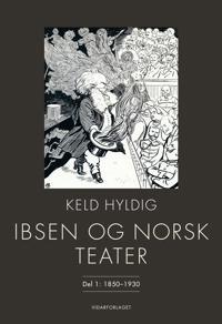 Ibsen og norsk teater - Keld Hyldig | Ridgeroadrun.org
