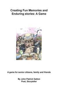 Creating Fun Memories and Enduring Stories