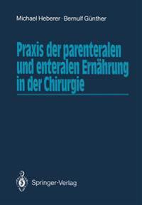 Praxis der Parenteralen und Enteralen Ernahrung in der Chirurgie