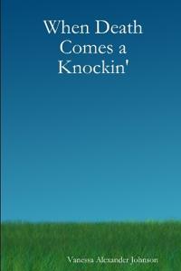 When Death Comes a Knockin'