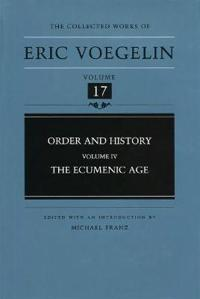 Order and History, Volume 4 (Cw17): The Ecumenic Age