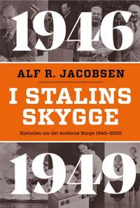 I Stalins skygge 1946-1949 - Alf R. Jacobsen | Inprintwriters.org
