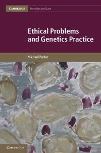 Ethical Problems and Genetics Practice