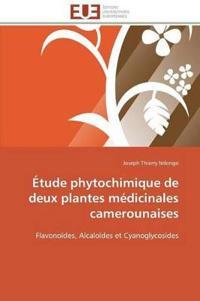 Etude Phytochimique de Deux Plantes Medicinales Camerounaises