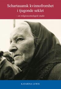 Schartauansk kvinnofromhet i tjugonde århundradet : en religionsetnologisk studie