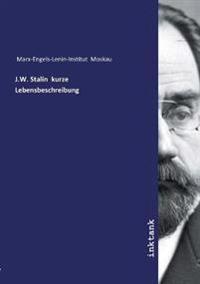 J.W. Stalin kurze Lebensbeschreibung