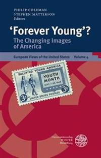 'Forever Young'?: The Changing Images of America