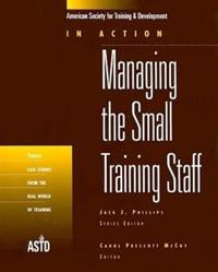 Managing the Small Training Staff