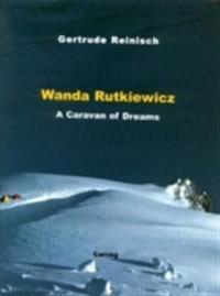 Wanda rutkiewicz - a caravan of dreams