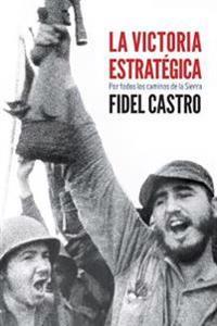 La victoria estrategica / Strategic Victory