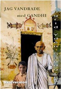 Jag vandrade med Gandhi : Harilal berättar (Skolversion)