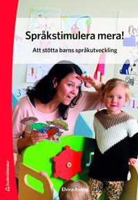Språkstimulera mera! - Att stötta barns språkutveckling - Elvira Ashby pdf epub