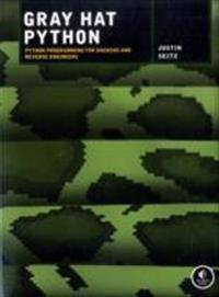 Gray Hat Python: Python Programming for Hackers and Reverse Engineers