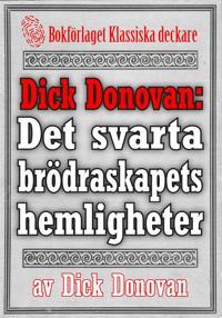 Dick Donovan: Det svarta brödraskapets hemligheter. Återutgivning av text från 1895