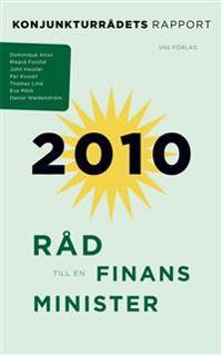 Råd till en finansminister : konjunkturrådets rapport 2010