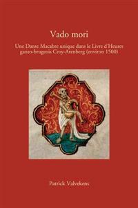 Vado Mori: Une Danse Macabre Unique Dans Le Livre D'Heures Ganto-Brugeois Croy-Arenberg (Environ 1500)