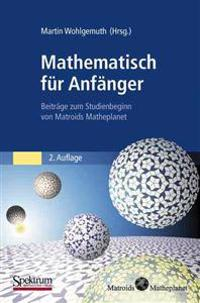 Mathematisch Fur Anfanger: Beitrage Zum Studienbeginn Von Matroids Matheplanet