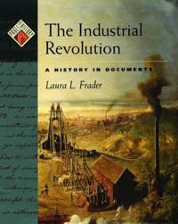 The Industrial Revolution: A History in Documents