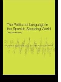 The Politics of Language in the Spanish-Speaking World