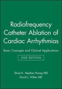 Radiofrequency Catheter Ablation of Cardiac Arrhythmias