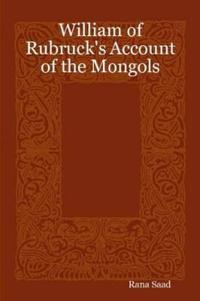 William of Rubruck's Account of the Mongols