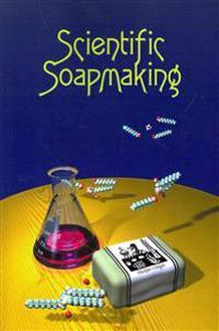 Scientific Soapmaking