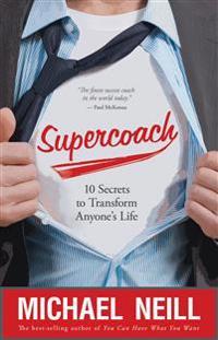 Supercoach - 10 secrets to transform anyones life