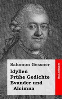 Idyllen / Fruhe Gedichte / Evander Und Alcimna