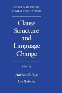 Clause Structure and Language Change