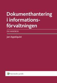 Dokumenthantering i informationsförvaltningen : en handbok