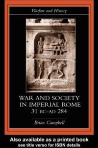 Warfare and Society in Imperial Rome, 31 Bc-Ad 284