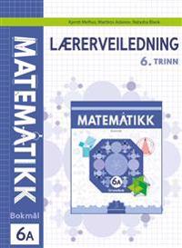 Matematikk; Lærerveiledning 6A - Kjersti Melhus, Martiros Aslanov, Natasha Blank   Ridgeroadrun.org
