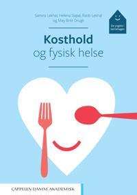 Kosthold og fysisk helse - Samira Lekhal, Helena Slapø, Ratib Lekhal, May Britt Drugli | Ridgeroadrun.org