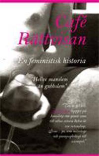 Café Rättvisan : en feministisk historia