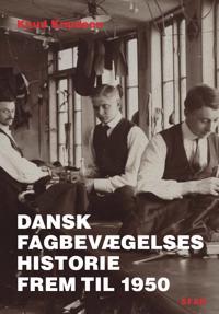 Dansk fagbevægelses historie frem til 1950