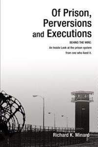 Of Prison, Perversions And Executions