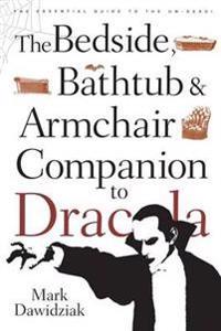 The Bedside, Bathtub & Armchair Companion to Dracula