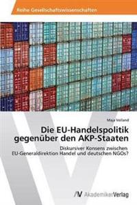 Die Eu-Handelspolitik Gegenuber Den Akp-Staaten