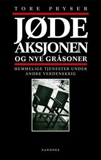 Jødeaksjonen - og nye gråsoner - Tore Pryser | Inprintwriters.org