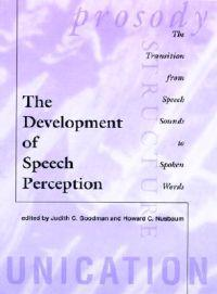 The Development of Speech Perception