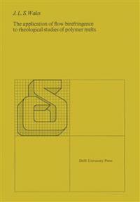 The application of flow birefringence to rheological studies of polymer melts