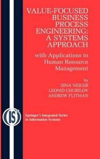 Value-Focused Business Process Engineering : a Systems Approach