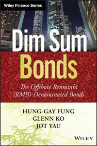 Dim Sum Bonds: The Offshore Renminbi (Rmb)-Denominated Bonds