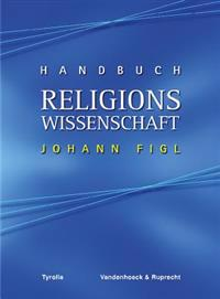 Handbuch Religionswissenschaft: Religionen Und Ihre Zentralen Themen